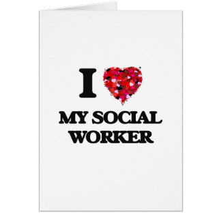 I love My Social Worker Greeting Card