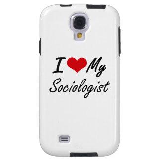 I love my Sociobiologist Galaxy S4 Case