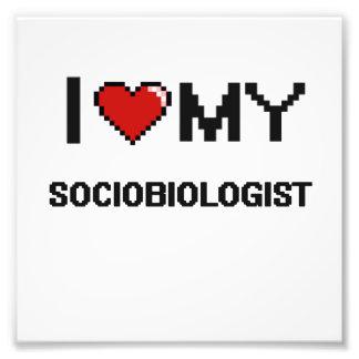 I love my Sociobiologist Photo Print