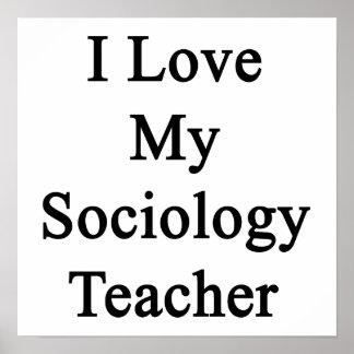 I Love My Sociology Teacher Print