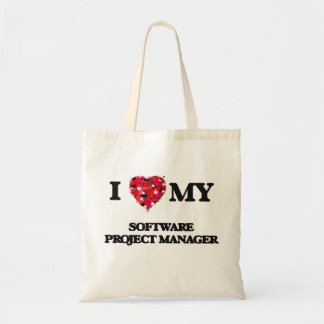 I love my Software Project Manager Budget Tote Bag