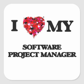 I love my Software Project Manager Square Sticker