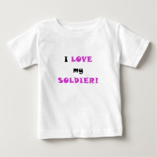 I Love my Soldier Baby T-Shirt