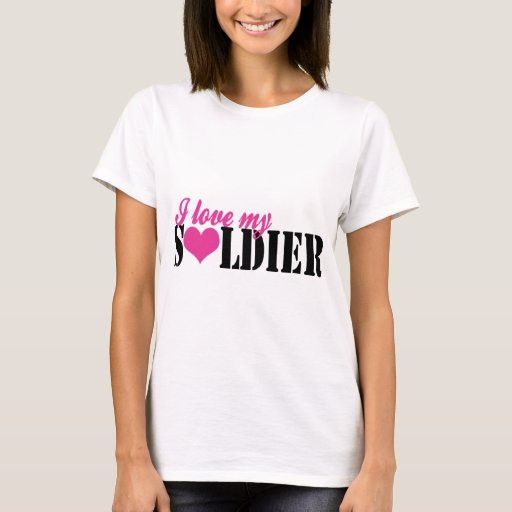 I love my Soldier Military Wife T-Shirt