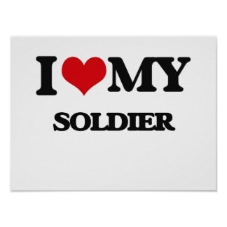 I love my Soldier Poster