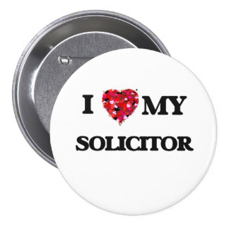 I love my Solicitor 3 Inch Round Button