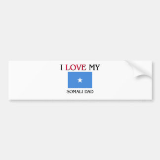 I Love My Somali Dad Car Bumper Sticker