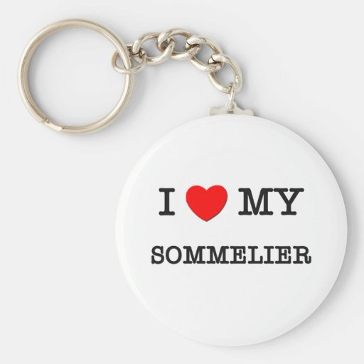I Love My SOMMELIER Key Chain