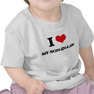 I love My Son-In-Law T-shirts