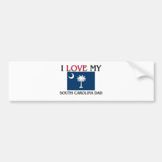 I Love My South Carolina Dad Car Bumper Sticker