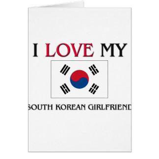 I Love My South Korean Girlfriend Greeting Card
