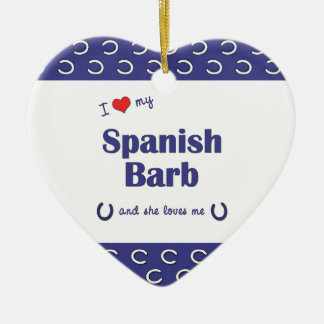 I Love My Spanish Barb (Female Horse) Ornament