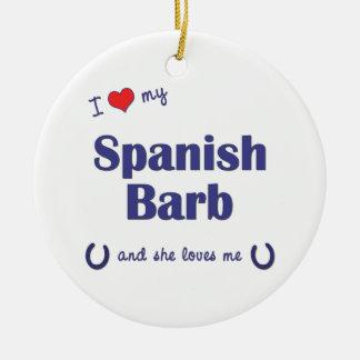I Love My Spanish Barb (Female Horse) Ornaments