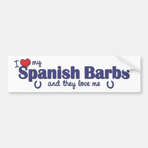 I Love My Spanish Barbs (Multiple Horses) Bumper Sticker