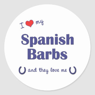 I Love My Spanish Barbs (Multiple Horses) Classic Round Sticker