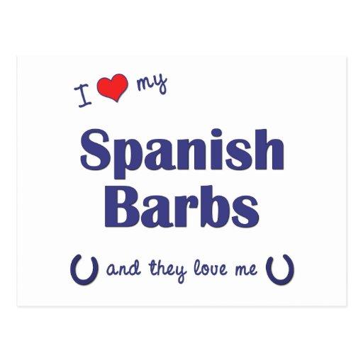 I Love My Spanish Barbs (Multiple Horses) Post Card