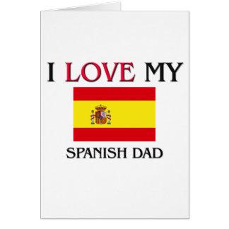 I Love My Spanish Dad Cards