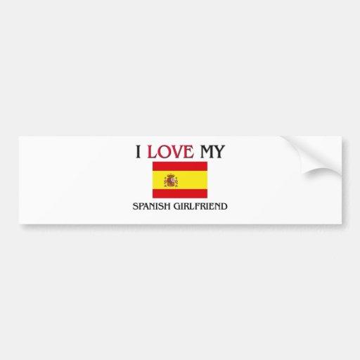 I Love My Spanish Girlfriend Car Bumper Sticker