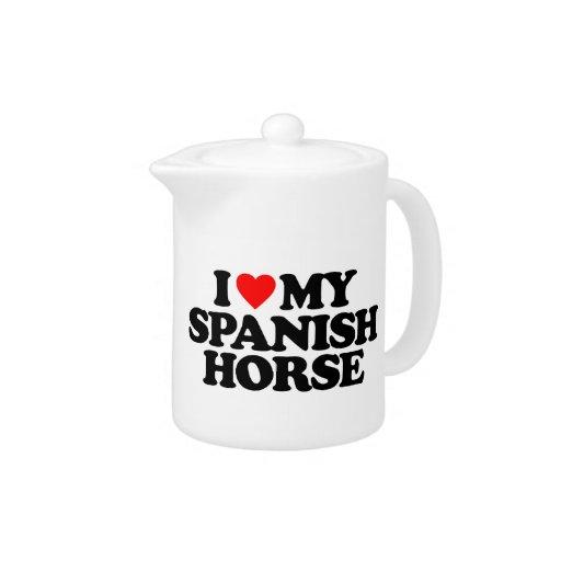 I LOVE MY SPANISH HORSE
