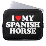 I LOVE MY SPANISH HORSE LAPTOP COMPUTER SLEEVES