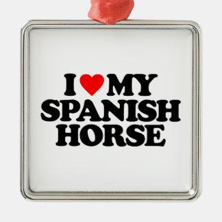 I LOVE MY SPANISH HORSE CHRISTMAS ORNAMENT