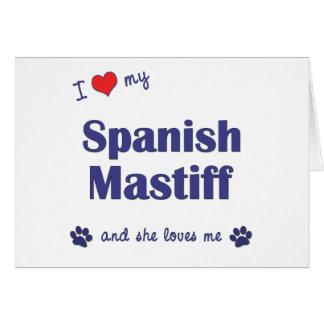 I Love My Spanish Mastiff (Female Dog) Greeting Card