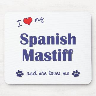 I Love My Spanish Mastiff (Female Dog) Mouse Pad