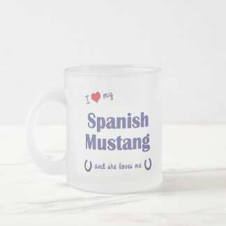 I Love My Spanish Mustang (Female Horse) Frosted Glass Coffee Mug