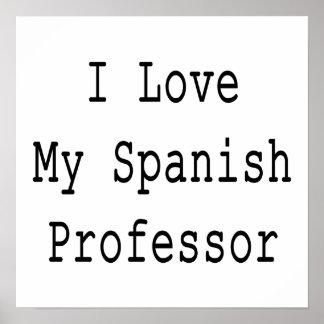 I Love My Spanish Professor Poster