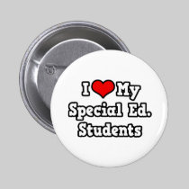 I Love My Special Ed. Students Pin