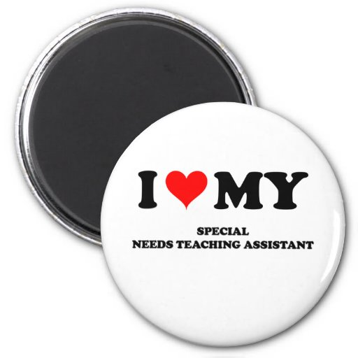 I Love My Special Needs Teaching Assistant Refrigerator Magnets