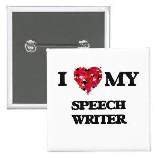 I love my Speech Writer 2 Inch Square Button