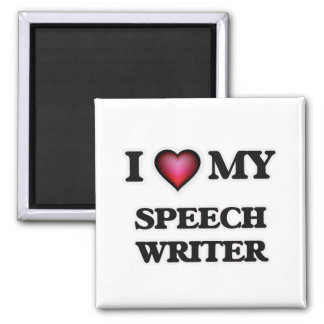 I love my Speech Writer Magnet