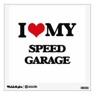 I Love My SPEED GARAGE Wall Decal