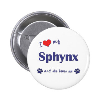 I Love My Sphynx (Female Cat) Pinback Buttons