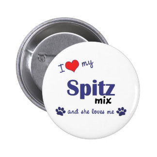 I Love My Spitz Mix (Female Dog) Buttons