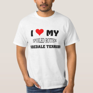 I love my spoiled Rotten Airedale Terrier T-Shirt