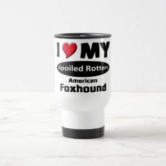 I love my spoiled rotten, American Foxhound Travel Mug