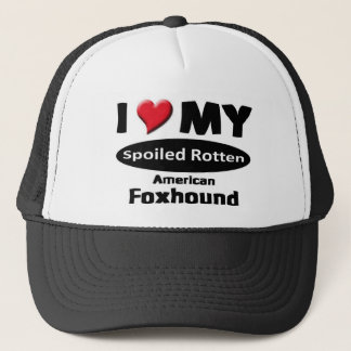 I love my spoiled rotten, American Foxhound Trucker Hat