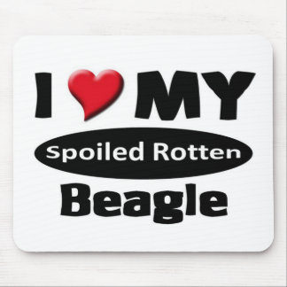 I love my spoiled rotten Beagle Mouse Pad