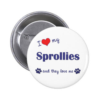 I Love My Sprollies Multiple Dogs Pinback Buttons