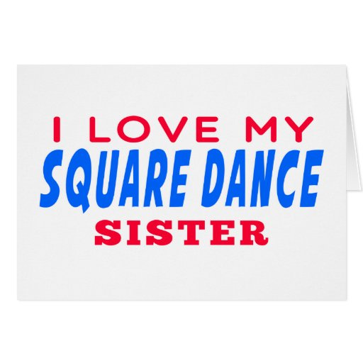 I Love My Square dance Dance Sister Greeting Card