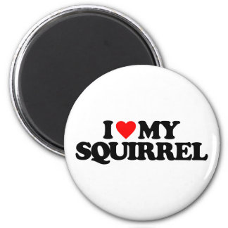 I LOVE MY SQUIRREL MAGNET