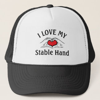 I love my stable Hand Trucker Hat