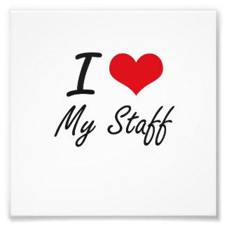 I love My Staff Photo Print