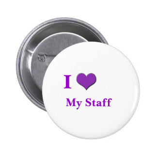 i love my staff purple pinback button