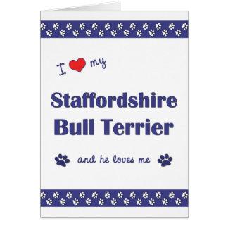 I Love My Staffordshire Bull Terrier (Male Dog) Card