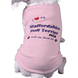 I Love My Staffordshire Bull Terrier Mix (Female) T-Shirt