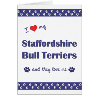 I Love My Staffordshire Bull Terriers (Multi Dogs) Card