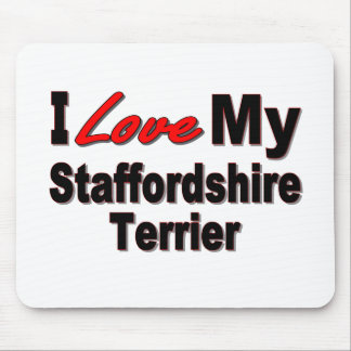I Love My Staffordshire Terrier Mousepad
